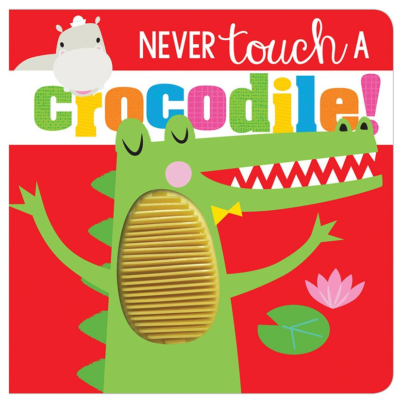 First Spread of Never Touch a Crocodile! (9781789479560)