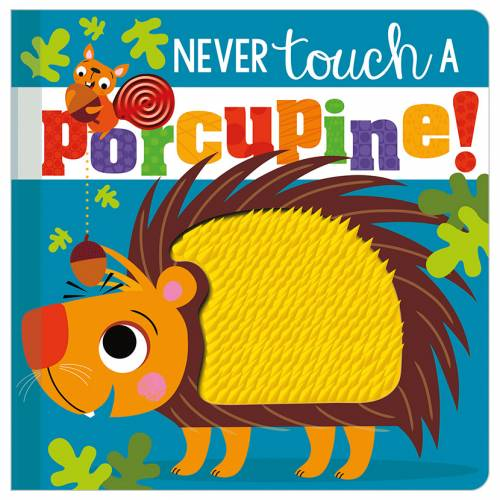 First Spread of Never Touch a Porcupine! (9781789478877)