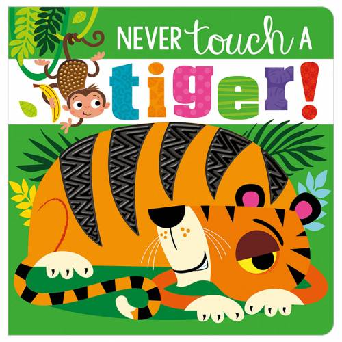 First Spread of Never Touch a Tiger! (9781789478891)