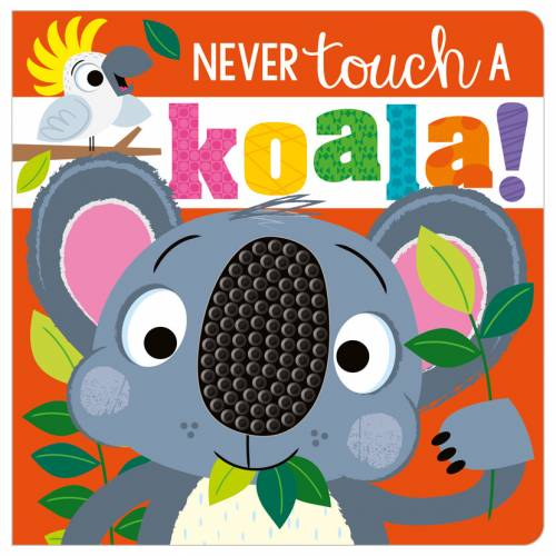 First Spread of Never Touch a Koala (9781800582057)
